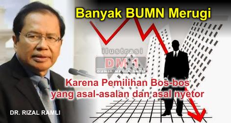 Banyak BUMN Merugi, RR: Pemilihan Bos-bos yang Asal-asalan dan Asal Nyetor