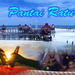 Wisata Pantai Ratu Jangan Sampai Mengundang Murka Allah
