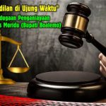 """Sidang Terdakwa Darwis Moridu (Bupati Boalemo): """"Menanti Keadilan di Ujung Waktu"""""""